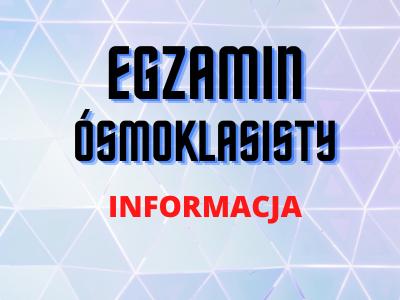 Informacja o próbnym egzaminie ósmoklasisty (17–19 marca 2021 r.)