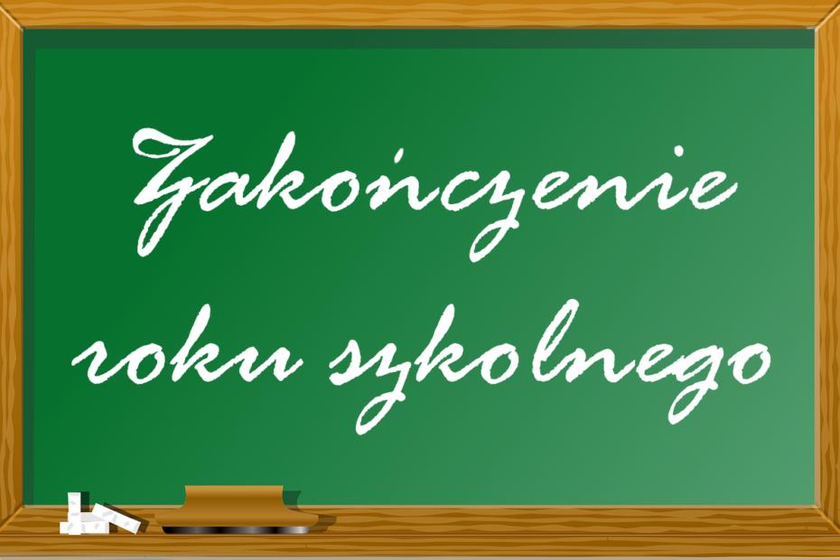 Zakończenie roku szkolnego – informacje